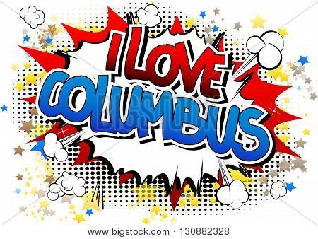 I Love Columbus - Comic book style word.
