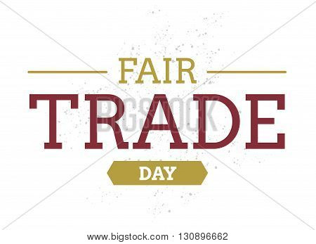 International fair trade day. Vector typography design. Usable for cards, logo, print or web.