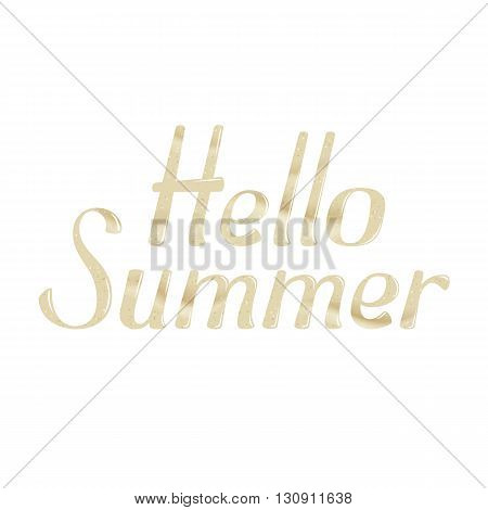 Hello Summer beach sands word. Hello Summer beach sands type on white background. Hello Summer beach sands leter illustration. Hello Summer sea sands slice. Seasons poster. Sea label