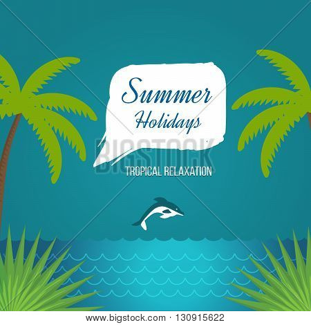 Summer holidays vector background with palm leaves, flowers and sea. Tropical summer beach. Illustration with travel, tourism and summer relaxation. Summer holiday logo on a colorful background