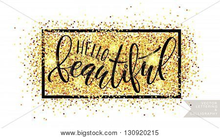 Hand Sketched Inspirational Quote 'hello Beautiful' On Textured Background