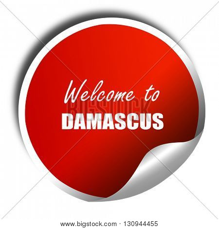 Welcome to damascus, 3D rendering, red sticker with white text