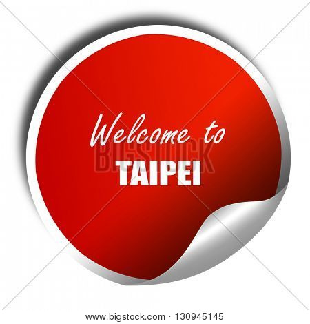 Welcome to taipei, 3D rendering, red sticker with white text