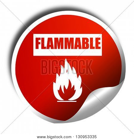 Flammable hazard sign, 3D rendering, red sticker with white text