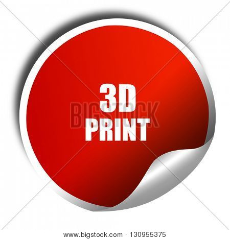 3d print, 3D rendering, red sticker with white text