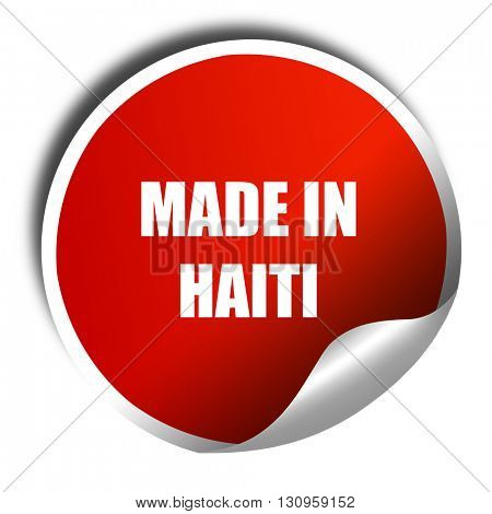 Made in haiti, 3D rendering, red sticker with white text