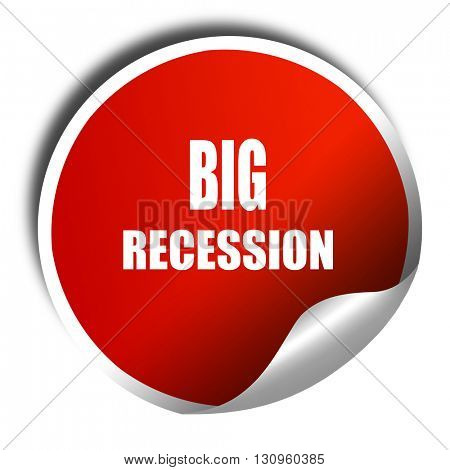Recession sign background, 3D rendering, red sticker with white