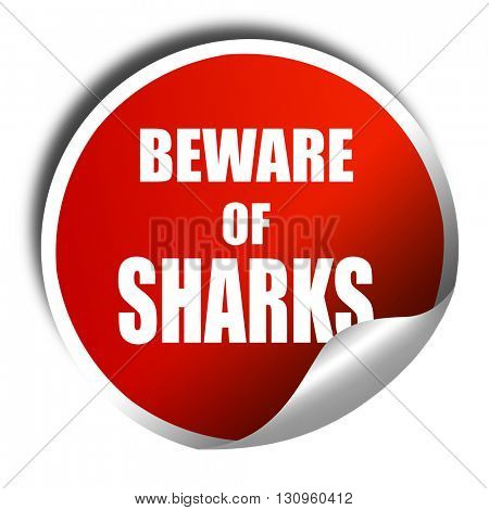 Beware of sharks sign, 3D rendering, red sticker with white text