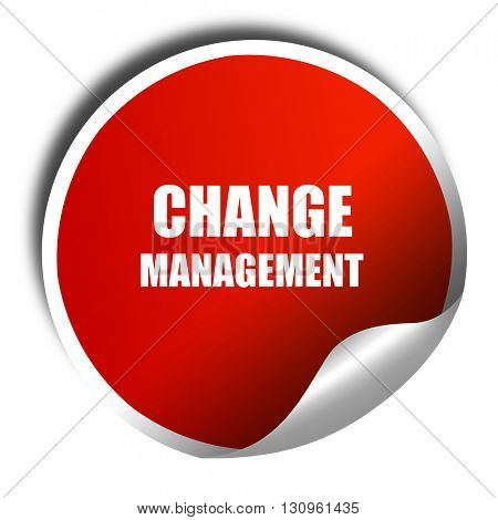 change management, 3D rendering, red sticker with white text