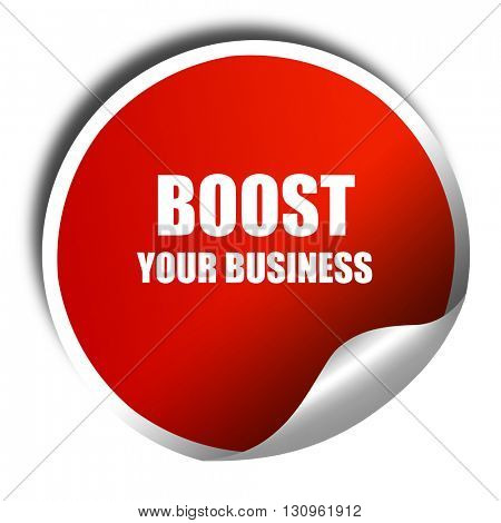 boost your business, 3D rendering, red sticker with white text