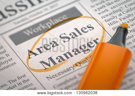 Area Sales Manager - Small Ads of Job Search in Newspaper, Circled with a Orange Highlighter. Blurred Image with Selective focus. Concept of Recruitment. 3D Rendering.