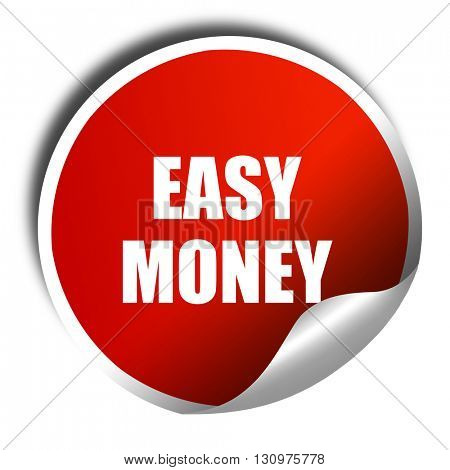 easy money, 3D rendering, red sticker with white text