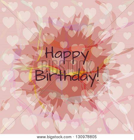 Happy birthday card. Abstract pink square background with hearts blots and the text