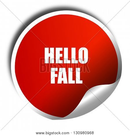 hello fall, 3D rendering, red sticker with white text