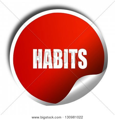 habits, 3D rendering, red sticker with white text