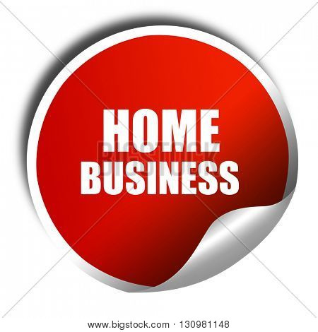 home business, 3D rendering, red sticker with white text