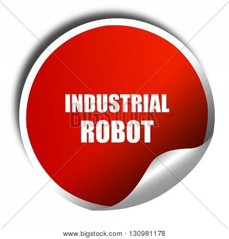 industrial robot, 3D rendering, red sticker with white text