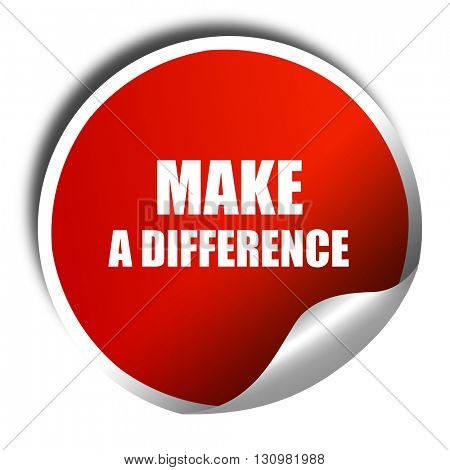 make a difference, 3D rendering, red sticker with white text