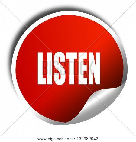 listen, 3D rendering, red sticker with white text