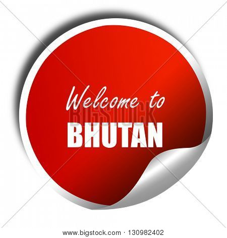 Welcome to bhutan, 3D rendering, red sticker with white text