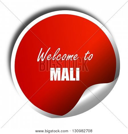 Welcome to mali, 3D rendering, red sticker with white text