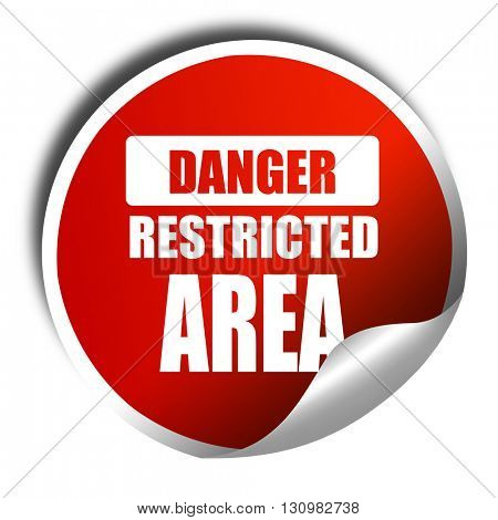 Restricted area sign, 3D rendering, red sticker with white text
