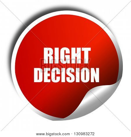 right decision, 3D rendering, red sticker with white text