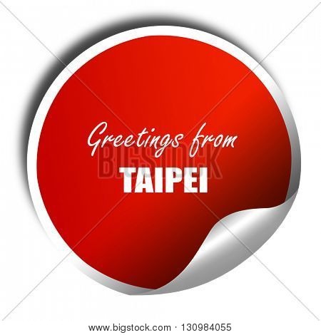 Greetings from taipei, 3D rendering, red sticker with white text