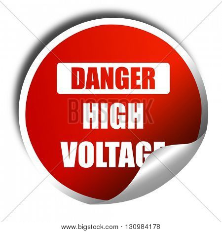 high voltage sign, 3D rendering, red sticker with white text