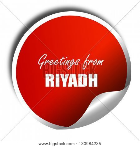 Greetings from riyadh, 3D rendering, red sticker with white text