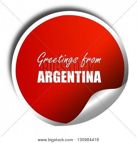Greetings from argentine, 3D rendering, red sticker with white t