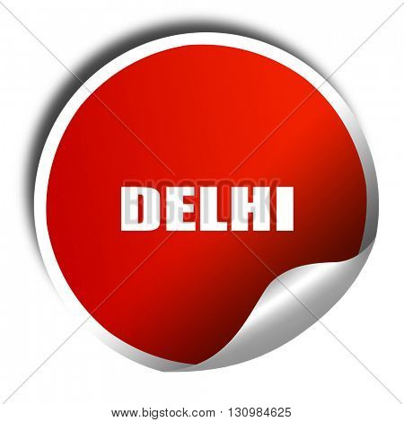 delhi, 3D rendering, red sticker with white text