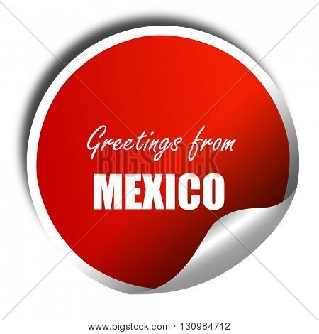 Greetings from mexico, 3D rendering, red sticker with white text