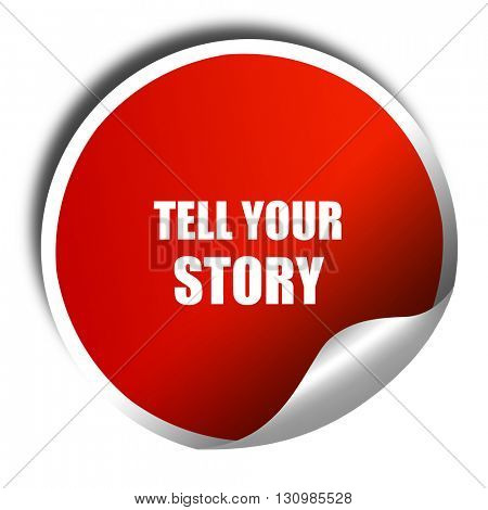 tell your story, 3D rendering, red sticker with white text