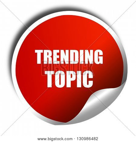 trending topic, 3D rendering, red sticker with white text