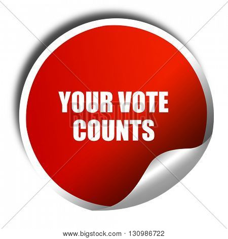 your vote counts, 3D rendering, red sticker with white text