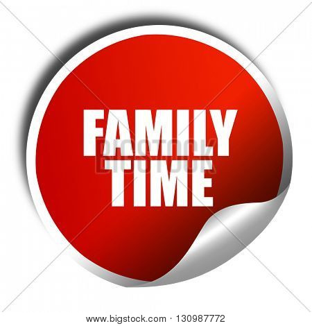 family time, 3D rendering, red sticker with white text