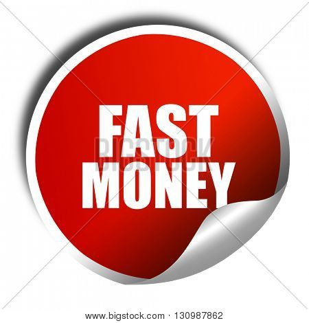 fast money, 3D rendering, red sticker with white text