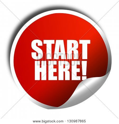 start here!, 3D rendering, red sticker with white text
