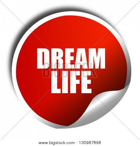 dream life, 3D rendering, red sticker with white text