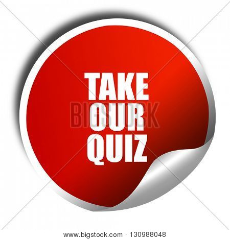 take our quiz, 3D rendering, red sticker with white text
