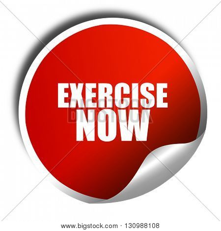 exercise now, 3D rendering, red sticker with white text