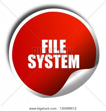file system, 3D rendering, red sticker with white text