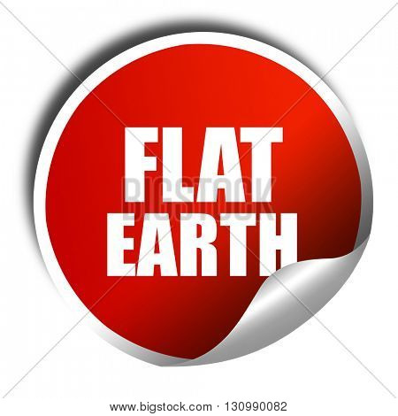 flat earth, 3D rendering, red sticker with white text