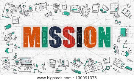Mission Concept. Modern Line Style Illustration. Multicolor Mission Drawn on White Brick Wall. Doodle Icons. Doodle Design Style of Mission Concept.