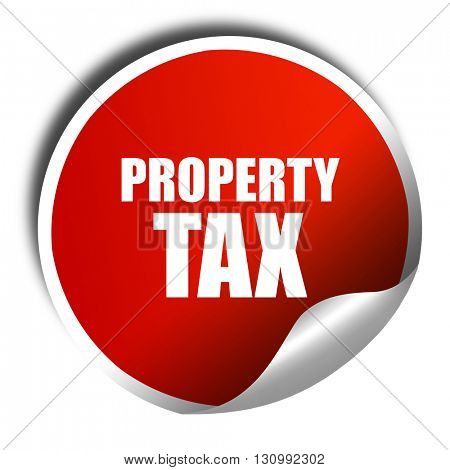 property tax, 3D rendering, red sticker with white text