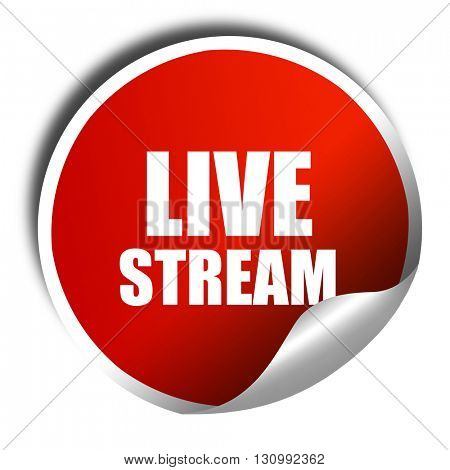 live stream, 3D rendering, red sticker with white text