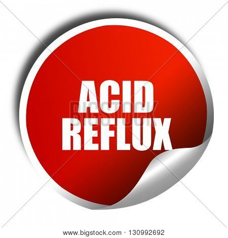 acid reflux, 3D rendering, red sticker with white text
