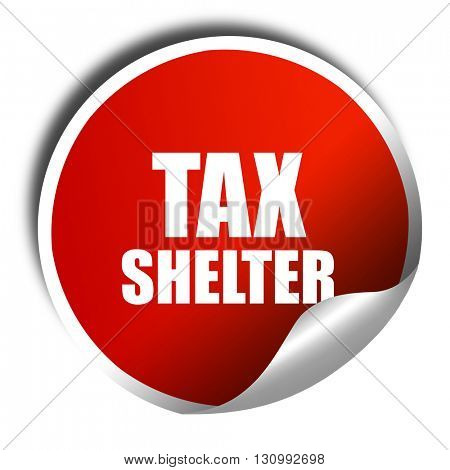 tax shelter, 3D rendering, red sticker with white text