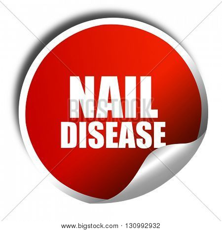 nail disease, 3D rendering, red sticker with white text